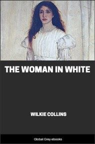 cover page for the Global Grey edition of The Woman in White By Wilkie Collins