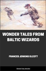 cover page for the Global Grey edition of Wonder Tales From Baltic Wizards by Frances Jenkins Olcott