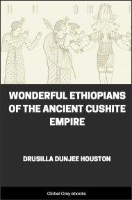 cover page for the Global Grey edition of Wonderful Ethiopians of the Ancient Cushite Empire by Drusilla Dunjee Houston