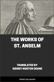 The Works of St. Anselm By St. Anselm