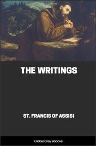 The Writings of St. Francis of Assisi By St. Francis of Assisi