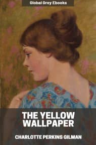 cover page for the Global Grey edition of The Yellow Wallpaper by Charlotte Perkins Gilman