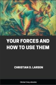 cover page for the Global Grey edition of Your Forces and How to Use Them by Christian D. Larson