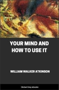 cover page for the Global Grey edition of Your Mind and How to Use It by William Walker Atkinson