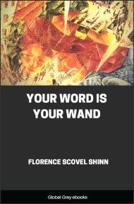 cover page for the Global Grey edition of Your Word is Your Wand by Florence Scovel Shinn