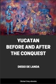 cover page for the Global Grey edition of Yucatan Before and After the Conquest by Diego de Landa