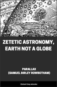 cover page for the Global Grey edition of Zetetic Astronomy, Earth Not a Globe by Samuel Birley Rowbotham